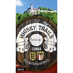 Whisky Trails Schwaben. Sybille Baecker  - Buch