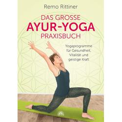 Das große Ayur-Yoga-Praxisbuch: Buch von Remo Rittiner