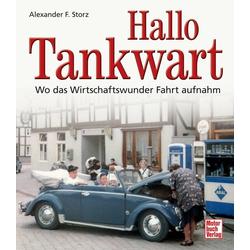 Hallo Tankwart als Buch von Alexander F. Storz