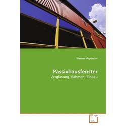 Passivhausfenster als Buch von Werner Mayrhofer