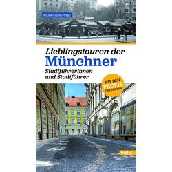 Lieblingstouren der Münchner Stadtführerinnen und Stadtführer: Buch von