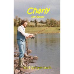 Charly der Berber als Buch von Karl Gengenbach