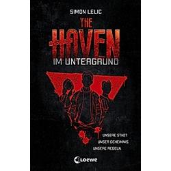 Im Untergrund / The Haven Bd.1. Simon Lelic  - Buch