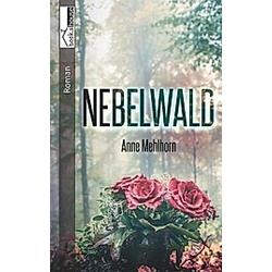Nebelwald. Anne Mehlhorn  - Buch