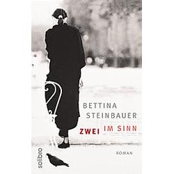 Zwei im Sinn. Bettina Steinbauer  - Buch