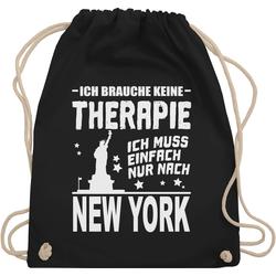 Shirtracer Turnbeutel Ich brauche keine Therapie Ich muss einfach nur nach New York - weiß - Städte - Turnbeutel