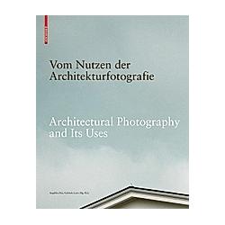 Vom Nutzen der Architekturfotografie / On the Uses of Architectural Photography - Buch