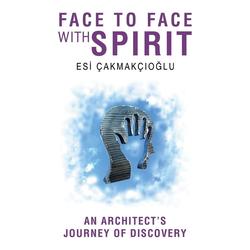 FACE TO FACE WITH SPIRIT als Taschenbuch von Esi Cakmakcioglu