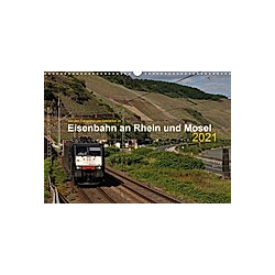 Eisenbahn an Rhein und Mosel 2021 (Wandkalender 2021 DIN A3 quer) - Kalender