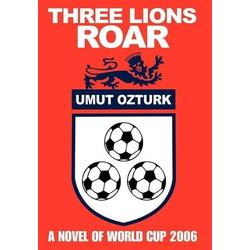 Three Lions Roar als Buch von Umut Ozturk