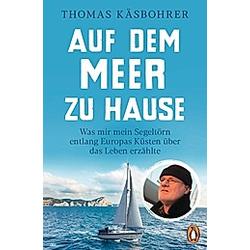 Auf dem Meer zu Hause. Thomas Käsbohrer  - Buch