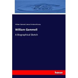 William Gammell als Buch von William Gammell/ James Ormsbee Murray