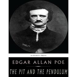 The Pit and the Pendulum: eBook von Edgar Allan Poe