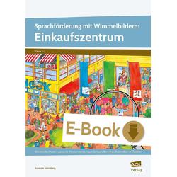 Sprachförderung mit Wimmelbildern: Einkaufszentrum: eBook von Susanne Salvisberg