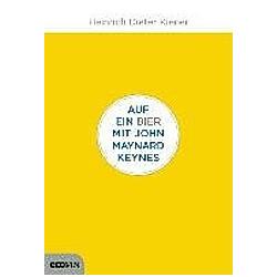 Auf ein Bier mit John Maynard Keynes. Heinrich D. Kiener  - Buch