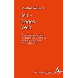 Ich - Logos - Welt. Martina Roesner  - Buch