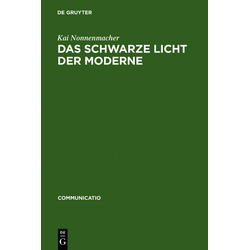 Das schwarze Licht der Moderne als Buch von Kai Nonnenmacher