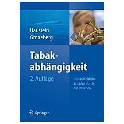 Tabakabhängigkeit. David A. Groneberg  Knut-Olaf Haustein  - Buch