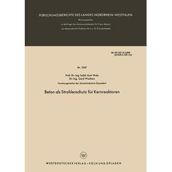 Beton als Strahlenschutz für Kernreaktoren als Buch von Kurt Walz