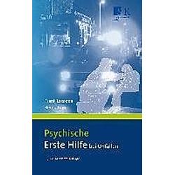 Psychische Erste Hilfe bei Unfällen. Frank Lasogga  Bernd Gasch  - Buch