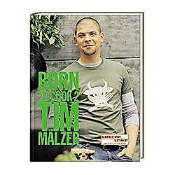 Born to cook 2. Tim Mälzer  - Buch