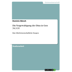 Die Vergewaltigung der Dina in Gen 341-31 als Buch von Dominic Bärsch