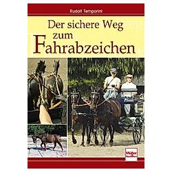 Der sichere Weg zum Fahrabzeichen. Rudolf Temporini  - Buch