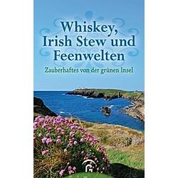 Whiskey  Irish Stew und Feenwelten - Buch