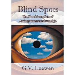 Blind Spots als Buch von G. V. Loewen