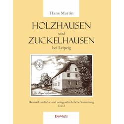 Holzhausen und Zuckelhausen bei Leipzig als Buch von Hans Martin