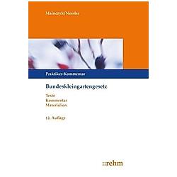 Bundeskleingartengesetz  Praktiker-Kommentar. Patrick R. Nessler  Lorenz Mainczyk  - Buch