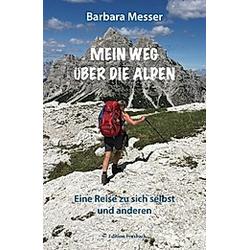 Mein Weg über die Alpen. Barbara Messer  - Buch