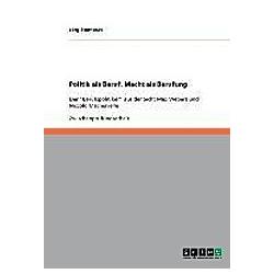Politik als Beruf  Macht als Berufung. Jörg Stumbrat  - Buch