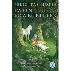 Iwein Löwenritter. Felicitas Hoppe  - Buch