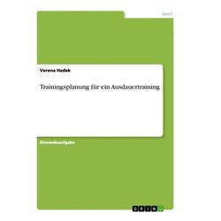 Trainingsplanung für ein Ausdauertraining als Buch von Verena Hadek
