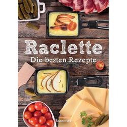 Raclette - Die besten Rezepte als Buch von Carina Mira