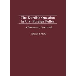 The Kurdish Question in U.S. Foreign Policy als Buch von Lokman Meho