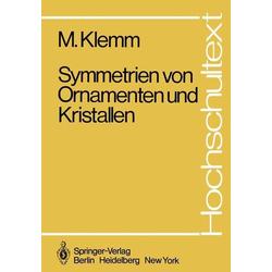 Symmetrien von Ornamenten und Kristallen: eBook von M. Klemm