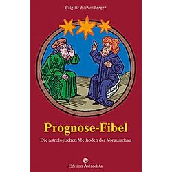 Prognose-Fibel. Brigitte Eichenberger  - Buch