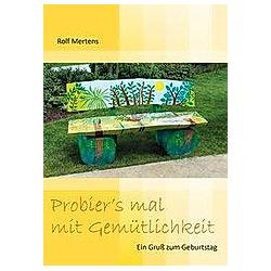 Probier's mal mit Gemütlichkeit. Rolf Mertens  - Buch