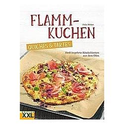 Flammkuchen  Quiches & Tartes. Felix Weber  - Buch
