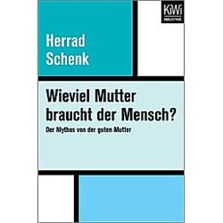 Wieviel Mutter braucht der Mensch?. Herrad Schenk  - Buch
