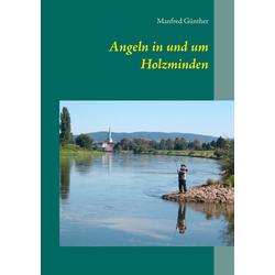 Angeln in und um Holzminden als Buch von Manfred Günther