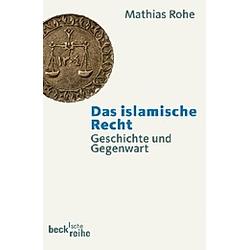 Das islamische Recht. Mathias Rohe  - Buch
