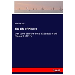The Life of Pizarro. Arthur Helps  - Buch
