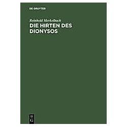 Die Hirten des Dionysos. Reinhold Merkelbach  - Buch