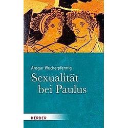 Sexualität bei Paulus. Ansgar Wucherpfennig  - Buch