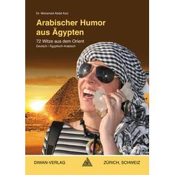Arabischer Humor aus Ägypten Ägyptisch-Arabisch: eBook von Abdel Aziz Mohamed