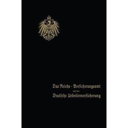 Das Reichs-Versicherungsamt und die Deutsche Arbeiterversicherung: eBook von Behrend & co.