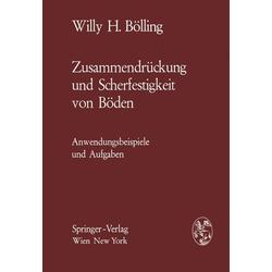Zusammendrückung und Scherfestigkeit von Böden als Buch von Willy H. Bölling